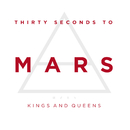 Kings And Queens/30 Seconds To Mars