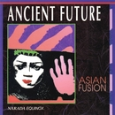 Asian Fusion/Ancient Future
