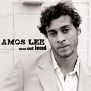 Shout Out Loud/Amos Lee