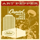The Capitol Vaults Jazz Series/Art Pepper