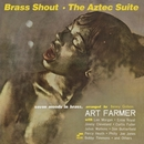 Brass Shout / The Aztec Suite (Remastered 2007)/Art Farmer