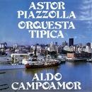 Astor Piazzolla - Orquesta Típica/Astor Piazzolla