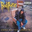 Word On Tha Streets/Bad Azz