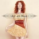 Real A Lie/Auf Der Maur