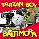 Tarzan Boy: The World Of Baltimora/Baltimora
