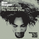 If I Could Hear My Mother Pray/Ben Harper