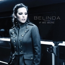 If We Were/Belinda