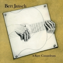 A Rare Conundrum (Remastered)/Bert Jansch