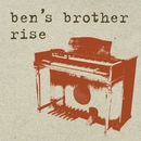 Rise/Ben's Brother