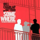 Somewhere: The Songs Of Leonard Bernstein/Bill Charlap Trio