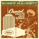 The Capitol Vaults Jazz Series (Remastered)/Bobby Hackett