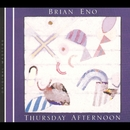 Thursday Afternoon/Brian Eno