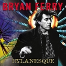 Dylanesque/Bryan Ferry