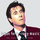 Platinum Collection/Bryan Ferry, Roxy Music