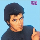These Foolish Things (Remastered 1999)/Bryan Ferry
