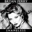 Shameless/Bryan Ferry