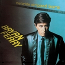 The Bride Stripped Bare (Remastered)/Bryan Ferry