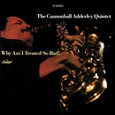 Why Am I Treated So Bad!/Cannonball Adderley