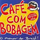 Cafe Com Bobagem/Cafe Com Bobagem