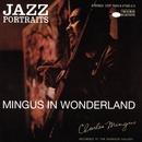 Jazz Portraits-Mingus In Wonderland/Charles Mingus