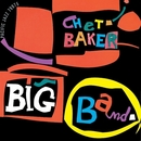 Chet Baker Big Band (Reissue)/チェット・ベイカー