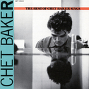 Let's Get Lost: The Best Of Chet Baker Sings/チェット・ベイカー