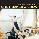 Chet Baker & Crew (Expanded Edition)/チェット・ベイカー