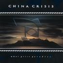 What Price Paradise/China Crisis