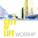 City Of Life Worship/City Of Life
