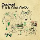 This Is What We Do/Crackout