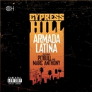 Armada Latina (feat. Pitbull and Marc Anthony)/Cypress Hill