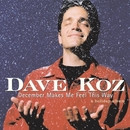 December Makes Me Feel This Way - A Holiday Album/Dave Koz