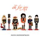 Oh For Joy/David Crowder Band