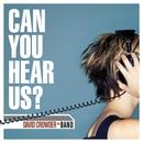 Can You Hear Us?/David Crowder Band