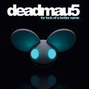 For Lack Of A Better Name/deadmau5