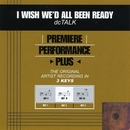 Premiere Performance Plus: I Wish We'd All Been Ready/DC Talk