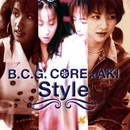 Style/B.C.G.CORE X AKI