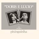 Doris/Lucio –No Projeto Pixinguinha/Doris Monteiro