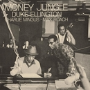 Money Jungle (feat. Charles Mingus, Max Roach)/Duke Ellington