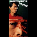 SOMEBODY' S NIGHT/矢沢永吉
