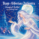 Dreams Of Fireflies (On A Christmas Night)/Trans-Siberian Orchestra