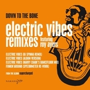 Electric Vibes/Down To The Bone