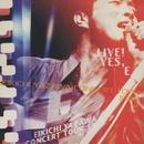 Live! Yes, E - Eikichi Yazawa Concert Tour 1997-/矢沢永吉