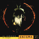 The Cross Of Changes/Enigma