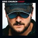 Chief/Eric Church