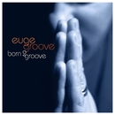 Born 2 Groove/Euge Groove