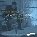 You've Changed/Fabrizio Bosso