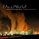 Discover The Trees Again: The Best Of Falling Up/Falling Up