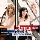 An American Journey/Eroica Trio