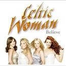 Believe/Celtic Woman